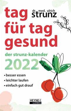 Tag für Tag gesund - Der Strunz-Kalender 2022 - Strunz, Ulrich