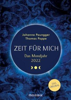 Das Mondjahr 2022 Zeit für mich Taschenkalender - Paungger, Johanna;Poppe, Thomas