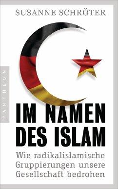 Im Namen des Islam - Schröter, Susanne