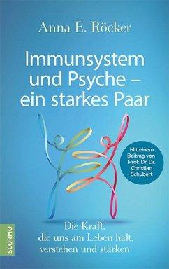 Immunsystem und Psyche - ein starkes Paar - Röcker, Anna E.
