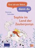 Sophie im Land der Zauberponys / Erst ich ein Stück, dann du Bd.15