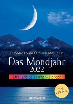 Das Mondjahr 2022. Der farbige Taschenkalender - Paungger, Johanna;Poppe, Thomas