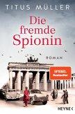Die fremde Spionin / Die Spionin Bd.1