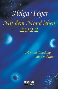 Mit dem Mond leben 2022 Taschenkalender - Föger, Helga