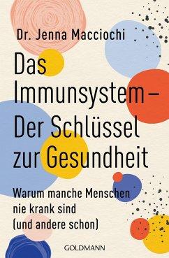 Das Immunsystem - Der Schlüssel zur Gesundheit - Macciochi, Jenna