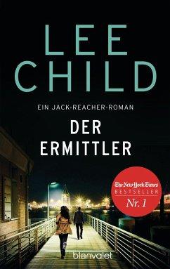 Der Ermittler / Jack Reacher Bd.21 - Child, Lee
