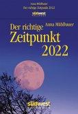 Der richtige Zeitpunkt 2022 Tagesabreißkalender