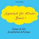 Spanisch für Kinder - Band 1