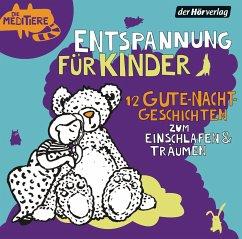 Entspannung für Kinder. 12 Gute-Nacht-Geschichten zum Einschlafen & Träumen, 1 Audio-CD