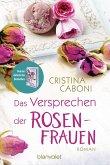 Das Versprechen der Rosenfrauen / Die Frauen der Familie Rossini Bd.2