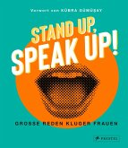 Stand up, Speak up! - Große Reden kluger Frauen