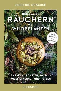 Heilsames Räuchern mit Wildpflanzen - Nitschke, Adolfine
