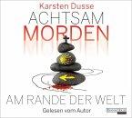 Achtsam morden am Rande der Welt / Achtsam morden Bd.3 (6 Audio-CDs)