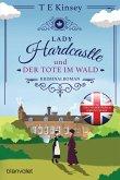 Lady Hardcastle und der Tote im Wald / Lady Hardcastle Bd.1