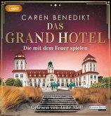 Die mit dem Feuer spielen / Das Grand Hotel Bd.2 (2 MP3-CDs)