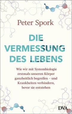 Die Vermessung des Lebens - Spork, Peter