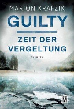 Guilty - Zeit der Vergeltung - Krafzik, Marion