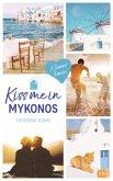 Kiss me in Mykonos / Kiss me Bd.6