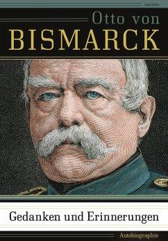 Gedanken und Erinnerungen - Bismarck, Otto von