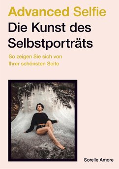 Advanced Selfie - Die Kunst des Selbstporträts - Amore, Sorelle