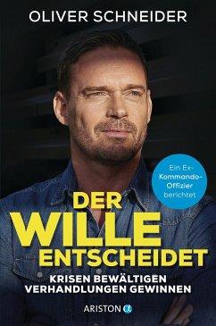 Der Wille entscheidet - Schneider, Oliver;Seul, Shirley Michaela