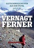 Gletschergeschichten aus dem Ötztal - rund um den Vernagtferner