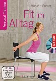 Fit im Alltag + DVD. Personal Training für Ausdauer, Kraft, Schnelligkeit und Koordination