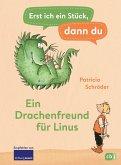 Ein Drachenfreund für Linus / Erst ich ein Stück, dann du Bd.1