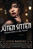 Kaiserwetter in der Gosse / Die juten Sitten Bd.2