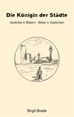 Die Königin der Städte (eBook, ePUB) - Brade, Birgit