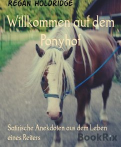Willkommen auf dem Ponyhof (eBook, ePUB) - Holdridge, Regan