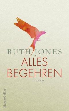 Alles Begehren (Mängelexemplar) - Jones, Ruth
