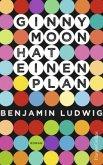 Ginny Moon hat einen Plan (Mängelexemplar)