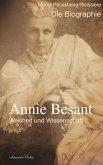 Annie Besant: Weisheit und Wissenschaft - Die Biographie (eBook, ePUB)