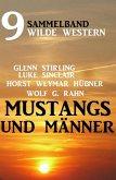 Mustangs und Männer: Sammelband 9 wilde Western (eBook, ePUB)