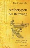 Archetypen der Befreiung: Psychodynamik im alten Ägypten (eBook, ePUB)