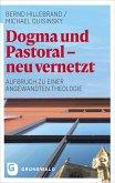Dogma und Pastoral - neu vernetzt