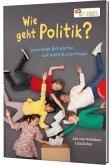 Wie geht Politik? Spannende Antworten auf echte Kinderfragen