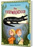 Ein Kroko will kuscheln / Die Tierwandler Bd.3