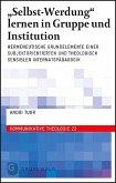 """""""Selbst-Werdung"""" lernen in Gruppe und Institution"""