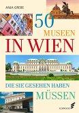 50 Museen in Wien, die Sie gesehen haben müssen