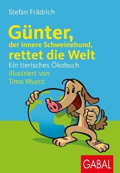 Günter, der innere Schweinehund, rettet die Welt - Frädrich, Stefan