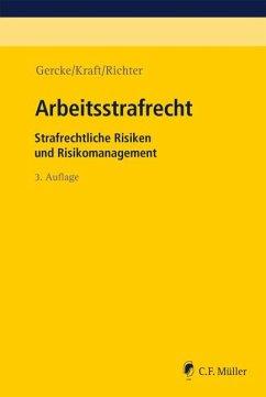 Arbeitsstrafrecht - Gercke, Björn;Kraft, Oliver;Richter, Marcus