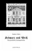 Schwarz und Weiß (eBook, ePUB)