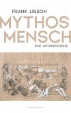 Mythos Mensch (eBook, ePUB)