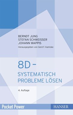 8D - Systematisch Probleme lösen (eBook, ePUB) - Jung, Berndt; Schweißer, Stefan; Wappis, Johann