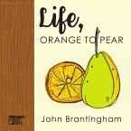 Life, Orange to Pear (eBook, ePUB)