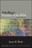 Schelling's Practice of the Wild (eBook, PDF)