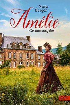 Amélie - Gesamtausgabe (eBook, ePUB) - Berger, Nora