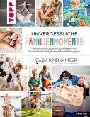 Unvergessliche Familienmomente (eBook, ePUB)